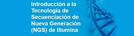 2ª Edición Curso Introducción a la Tecnología de Secuenciación de Nueva Generación (NGS) de Illumina